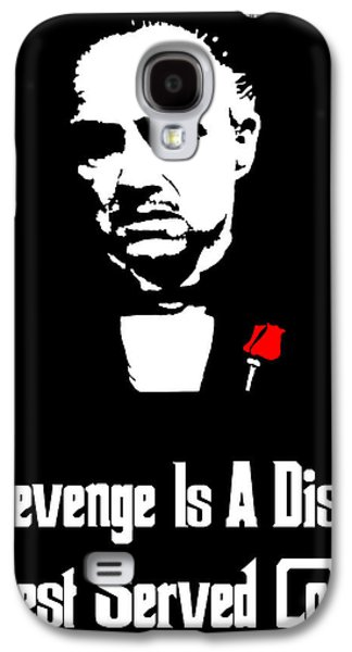 Revenge Is A Dish Best Served Cold - The Godfather Poster Galaxy S4 Case