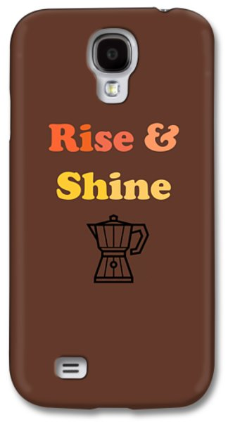 Rise And Shine Galaxy S4 Case by Rosemary OBrien