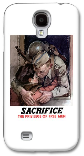 Sacrifice - The Privilege Of Free Men Galaxy S4 Case by War Is Hell Store