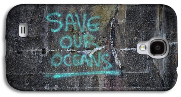 Save Our Oceans Galaxy S4 Case