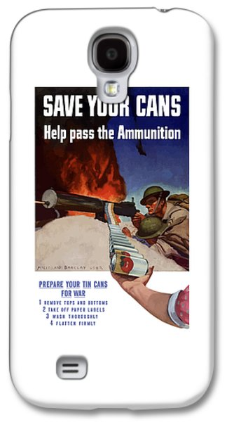 Save Your Cans - Help Pass The Ammunition Galaxy S4 Case by War Is Hell Store