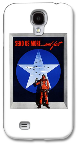 Send Us More And Fast -- Ww2  Galaxy S4 Case