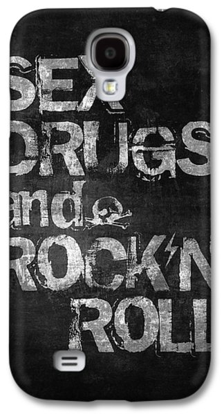 Sex Drugs And Rock N Roll Galaxy S4 Case