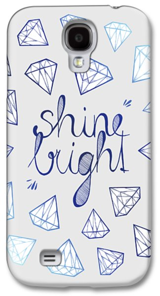 Shine Bright Galaxy S4 Case by Barlena
