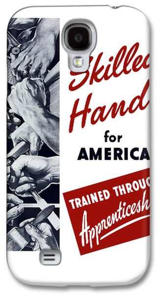 Skilled Hands For America Galaxy S4 Case by War Is Hell Store