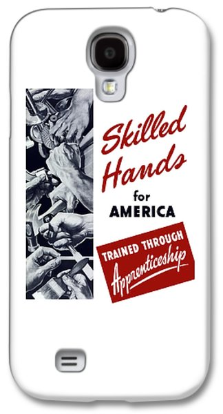 Skilled Hands For America Galaxy S4 Case