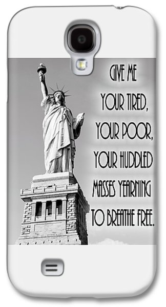 Statue Of Liberty Quote Galaxy S4 Case by Dan Sproul