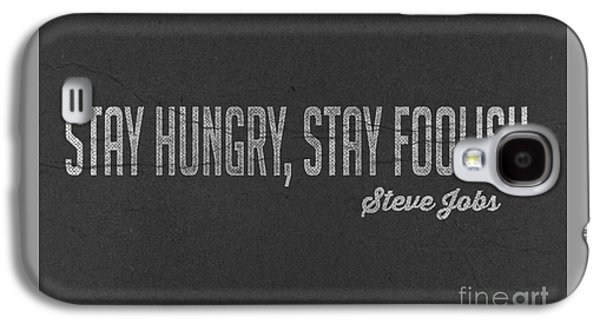 Steve Jobs Stay Hungry Stay Foolish Galaxy S4 Case