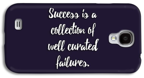 Success Is A Collection Of Well Curated Failures Galaxy S4 Case by Liesl Marelli