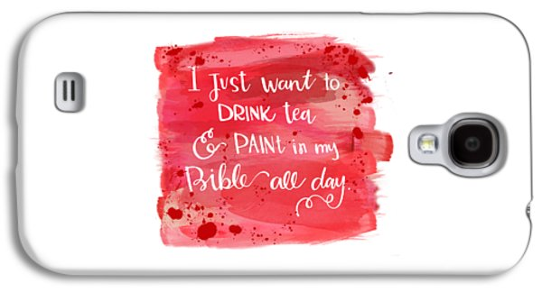 Tea And Paint Galaxy S4 Case