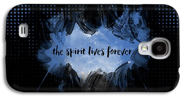 Text Art The Spirit Lives Forever Black-blue Galaxy S4 Case by Melanie Viola