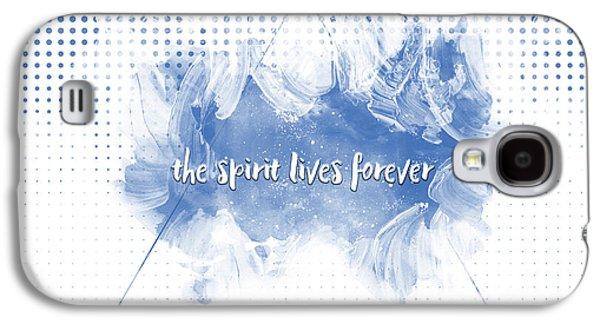 Text Art The Spirit Lives Forever White-blue Galaxy S4 Case by Melanie Viola