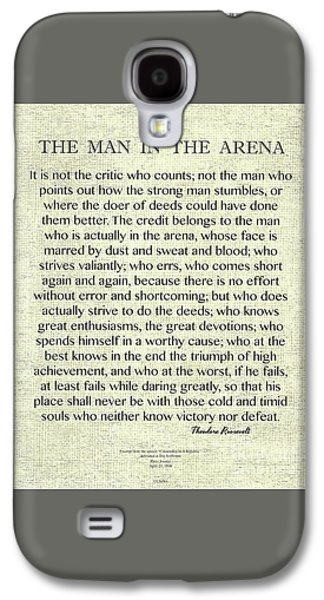 The Man In The Arena Quote By Theodore Roosevelt On Raw Linen Galaxy S4 Case by Desiderata Gallery
