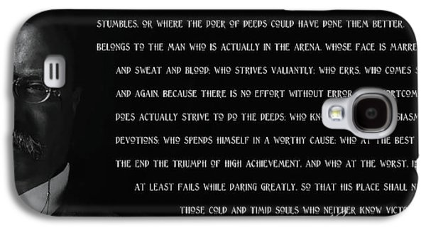 The Man In The Arena - Teddy Roosevelt 1910 Galaxy S4 Case by Daniel Hagerman
