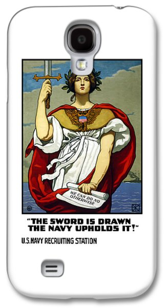 First Galaxy S4 Cases - The Sword Is Drawn - The Navy Upholds It Galaxy S4 Case by War Is Hell Store