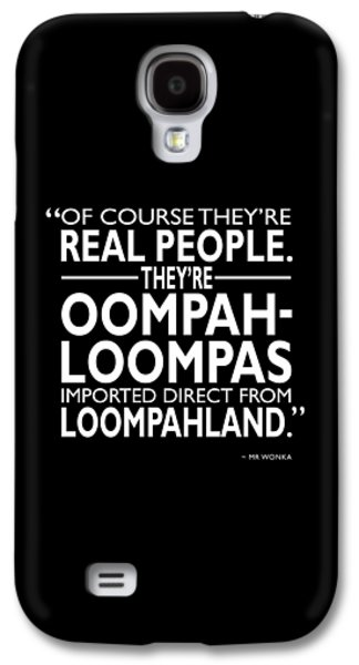 Theyre Oompa Loompas Galaxy S4 Case by Mark Rogan