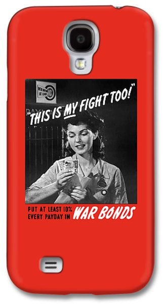 This Is My Fight Too - Ww2 Galaxy S4 Case by War Is Hell Store