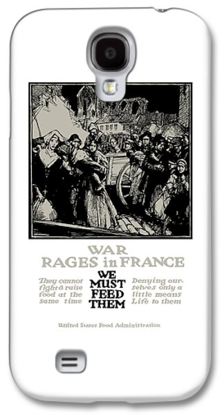 Ww1 Galaxy S4 Cases - War Rages In France - We Must Feed Them Galaxy S4 Case by War Is Hell Store