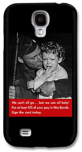 We Can't All Go - Ww2 Propaganda  Galaxy S4 Case by War Is Hell Store