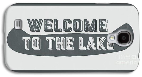 Welcome To The Lake Sign Galaxy S4 Case by Edward Fielding