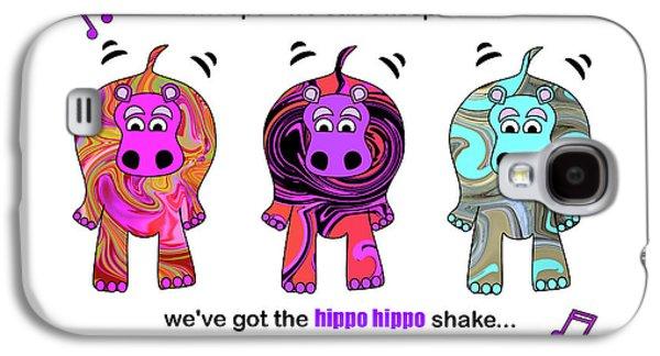 We've Got The Hippo Hippo Shake Galaxy S4 Case