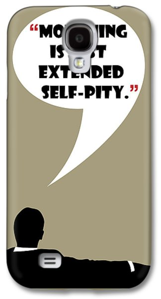 What Is Mourning - Mad Men Poster Don Draper Quote Galaxy S4 Case
