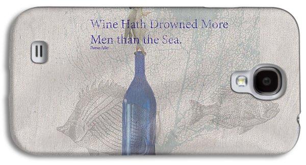 Wine Hath Drown More Men Than The Sea Galaxy S4 Case by Brad Burns