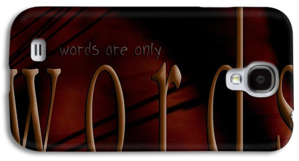Words Are Only Words 5 Galaxy S4 Case by Vicki Ferrari