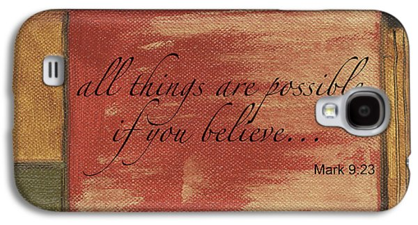 Words To Live By Believe Galaxy S4 Case