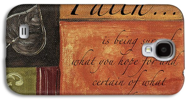 Words To Live By Faith Galaxy S4 Case by Debbie DeWitt