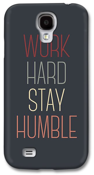 Work Hard Stay Humble Quote Galaxy S4 Case by Taylan Apukovska