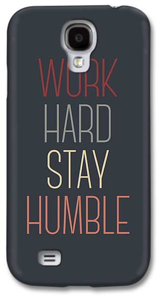 Work Hard Stay Humble Quote Galaxy S4 Case