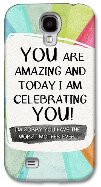 Worst Mother Ever- Greeting Card Art By Linda Woods Galaxy S4 Case by Linda Woods