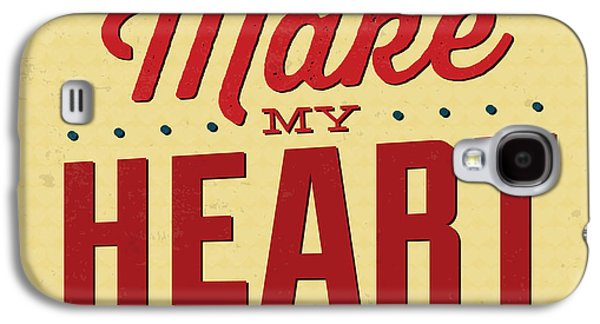 You Make My Heart Pound Galaxy S4 Case