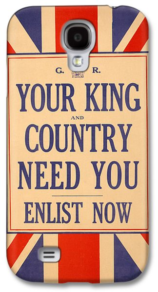 Your King And Country Need You Galaxy S4 Case