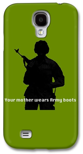 Your Mother Wears Army Boots Galaxy S4 Case by Melany Sarafis