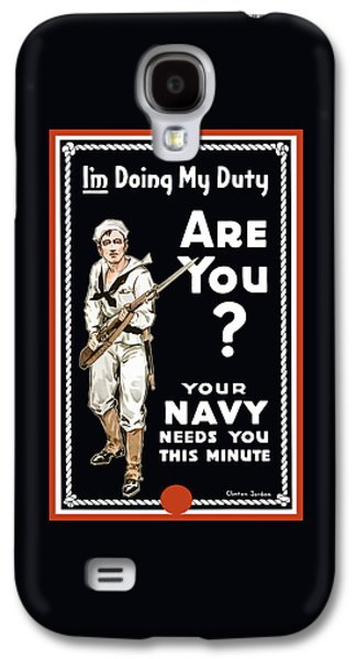Your Navy Needs You This Minute Galaxy S4 Case by War Is Hell Store