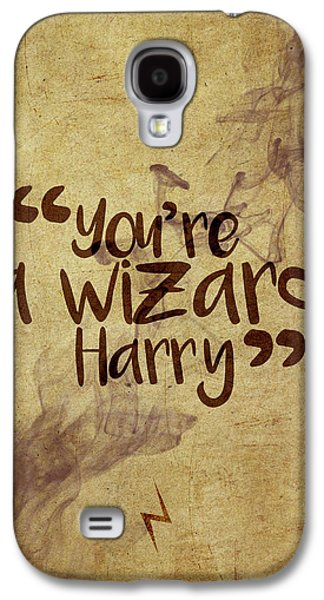 Wizard Galaxy S4 Case - You're A Wizard Harry by Samuel Whitton
