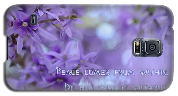 Peace Comes From Within Galaxy S5 Case