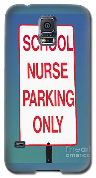 School Nurse Parking Sign  Galaxy S5 Case by Phil Cardamone