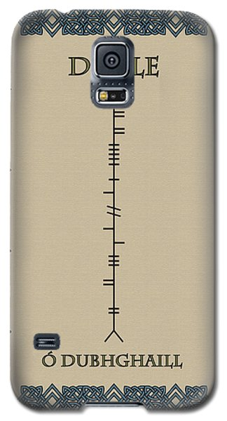 Galaxy S5 Case featuring the digital art Doyle Written In Ogham by Ireland Calling