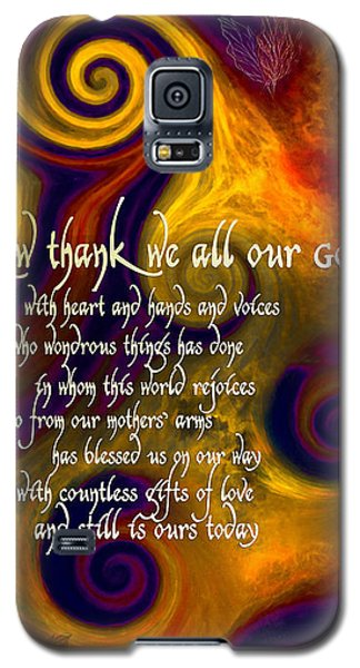 Now Thank We All Our God Galaxy S5 Case by Chuck Mountain