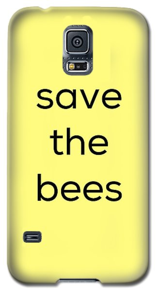 Galaxy S5 Case featuring the photograph Save The Bees by Kim Fearheiley