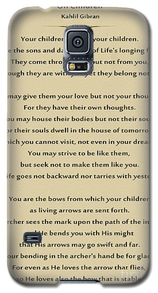 184- Kahlil Gibran - On Children Galaxy S5 Case by Joseph Keane