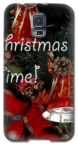 Galaxy S5 Case featuring the photograph Christmas Time by Ivete Basso Photography
