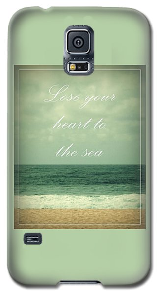Lose Your Heart To The Sea Galaxy S5 Case