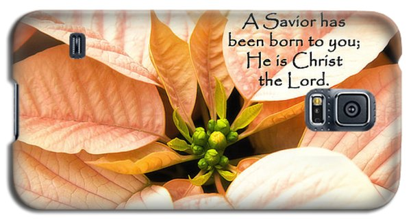 A Savior Has Been Born To You He Is Christ The Lord Galaxy S5 Case