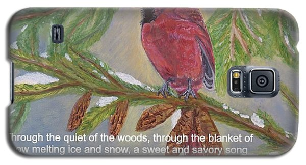 Galaxy S5 Case featuring the painting A Tired And Hungry World Hears The Sweet And Savory Song Of A Cardinal by Kimberlee Baxter