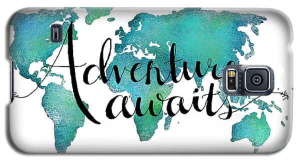 Adventure Awaits - Travel Quote On World Map Galaxy S5 Case by Michelle Eshleman