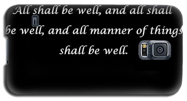 All Shall Be Well Galaxy S5 Case by Carolyn Repka